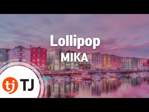 [TJ노래방] Lollipop - MIKA / TJ Karaoke