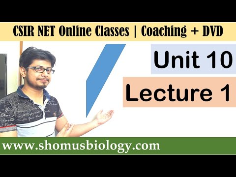 CSIR NET Life Science Lectures   Unit 10 Lecture 1
