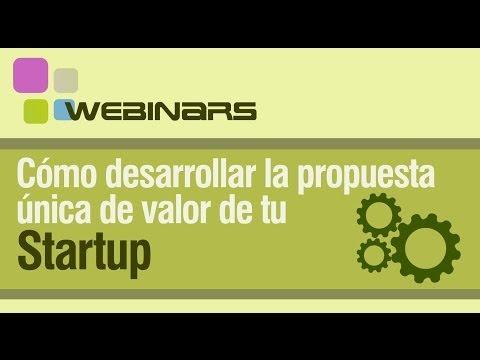 Webinar: Cómo desarrollar propuesta única de valor startup