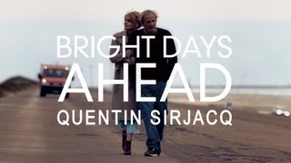 【CM】SCH-031 BRIGHT DAYS AHEAD / Quentin Sirjacq