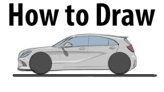 How to draw a Mercedes Benz A-Class - Sketch it quick!