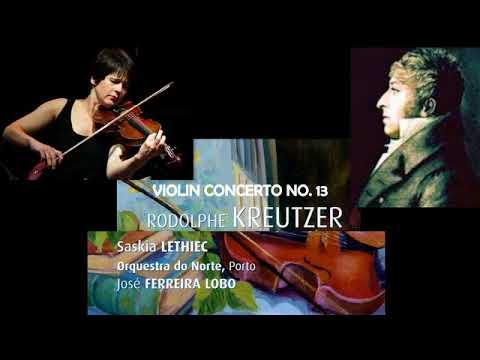 Rodolphe Kreutzer: Violin Concerto No.13, in D Major, Saskia Lethiec (violin)