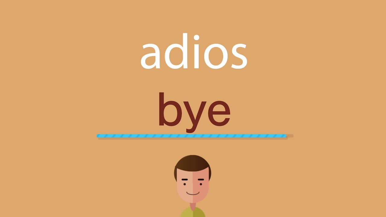 Como se dice decir adiós en inglés