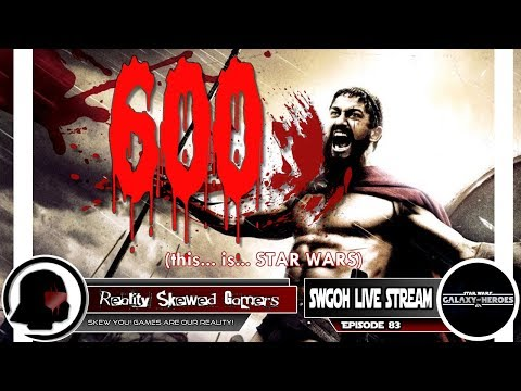 SWGOH Live Stream Episode 83: 600 | Star Wars: Galaxy of Heroes #swgoh