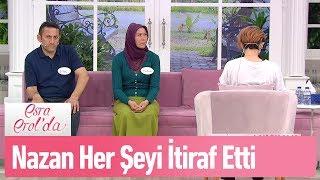 Nazan her şeyi itiraf etti - Esra Erol'da 11 Nisan 2019
