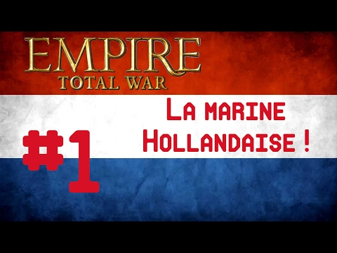 Empire : TOTAL WAR / La marine Hollandaise ! / 1