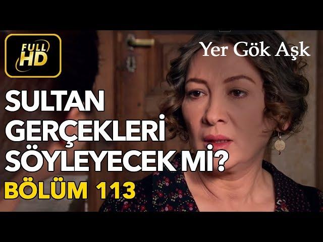 Yer Gök Aşk > Episode 113