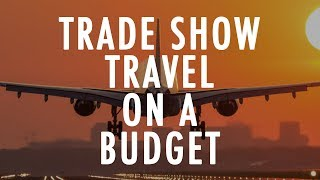 Trade Show Travel on a Budget
