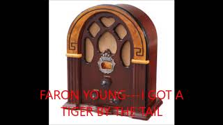 FARON YOUNG   I GOT A TIGER BY THE TAIL YouTube Videos