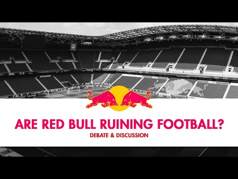 DEBATE: Are Red Bull Ruining Football?