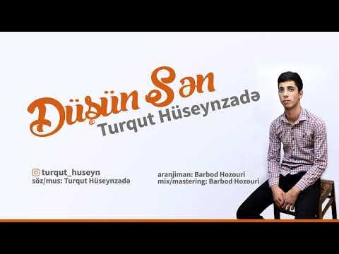 Turqut Hüseynzade - Düşün Sen Yeni