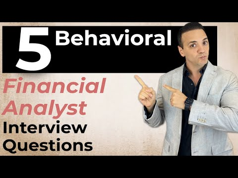 5 Financial Analyst Behavioral Interview Questions & Answers!