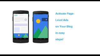 How to Activate Page Level Ads (Adsense) on your Blogger/Wordpress Blogs