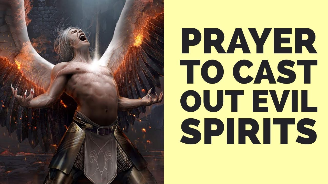 POWERFUL PRAYER TO CAST OUT EVIL SPIRITS (For Casting Demons