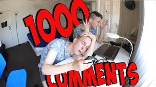 ANSWERED 1000 COMMENTS ON YOUTUBE.EVERY 100 COMMENTS SPEED INCREASES 10 TIMES