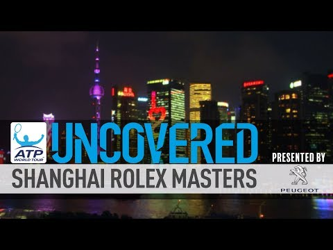 Shanghai Rolex Masters 2017 Uncovered