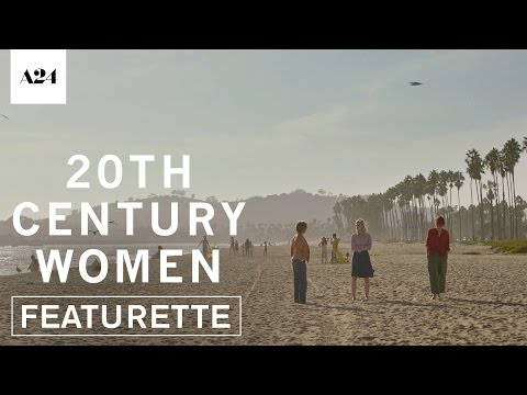 20th Century Women | Santa Barbara | Official Featurette HD | A24