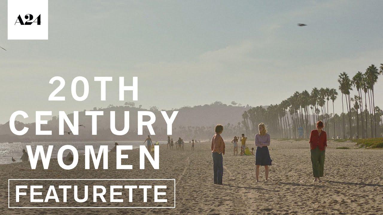 20th Century Women | Santa Barbara | Official Featurette HD | A24 ...