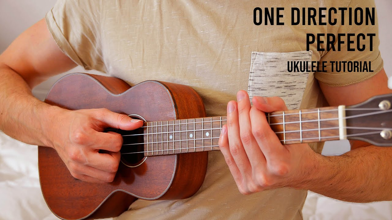 One Direction   Perfect EASY Ukulele Tutorial With Chords / Lyrics