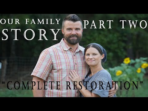 "Our Family Story ""Complete Restoration "" Part 2"