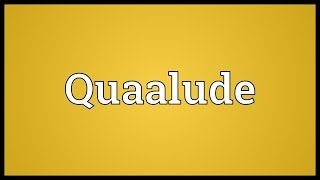 Quaalude Meaning
