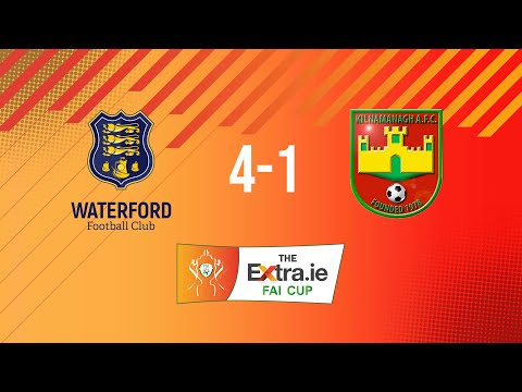 Extra.ie FAI Cup Second Round: Waterford 4-1 Kilnamanagh