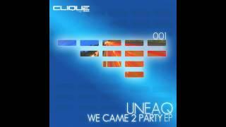 Uneaq - We Came 2 Party *promo edit*