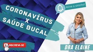 Coronavírus X Saúde Bucal - Dra. Elaine Sá