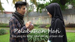 Download lagu Pelabuhan HatiKu Sebut Dia Dalam DoaShort Movie Islami MP3