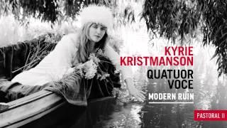 Kyrie Kristmanson & Quatuor Voce - Pastoral II