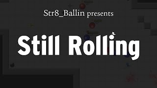 Str8_Ballin Presents: Still Rolling