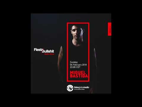 Miguel Bastida @ Fiesta & Bullshit Radio Show on Ibiza Global Radio