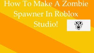 Como fazer um zumbi spawner-Roblox Studio tutorial (Read DESC)
