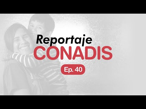 Reportaje Conadis | Ep. 40