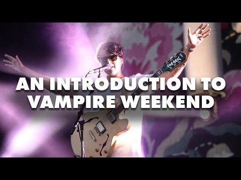 An Introduction to Vampire Weekend