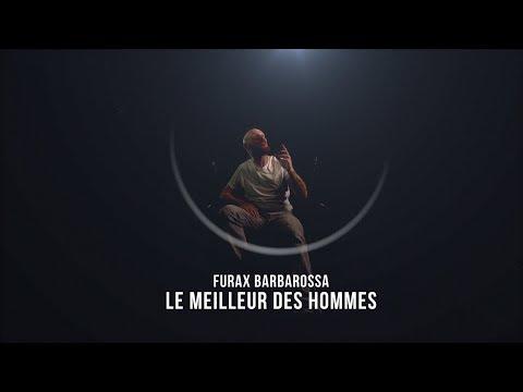 Furax Barbarossa - Le meilleur des hommes (PROD: Toxine)