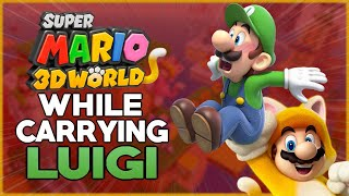 Is it possible to beat Super Mario 3D World While Carrying Luigi?