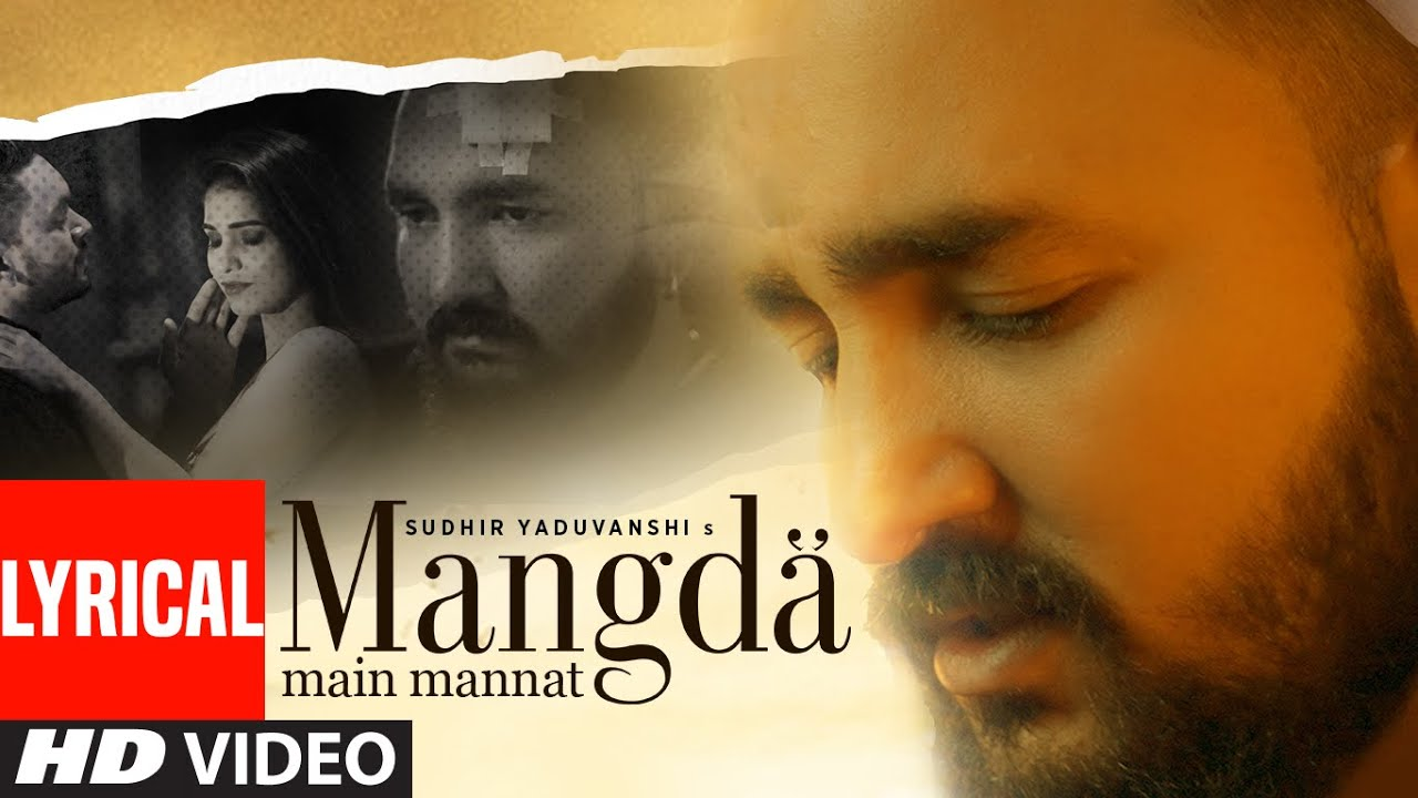 Mangda Main Mannat (Lyrical) Sudhir Yaduvanshi | Hasrat Singh | Harshit Nirankari | Punjabi Song