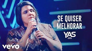 Yasmin Santos - Se Quiser Melhorar (Ao Vivo)
