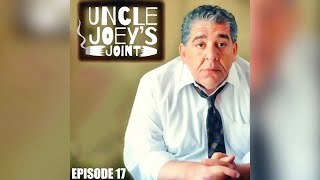#017 - UNCLE JOEY'S JOINT by Joey Diaz
