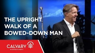 The Upright Walk of A Bowed-Down Man - 1 Peter 5:5-7