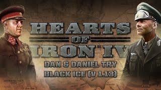 HoI IV - Dan & Daniel try Black ICE