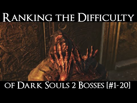 Ranking the Dark Souls 2 Bosses from Easiest to Hardest - Part 2 [#1-20]