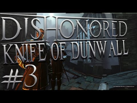 The Knife of Dunwall - Legal District Waterfront - Part 3 - [Gameplay / PC]