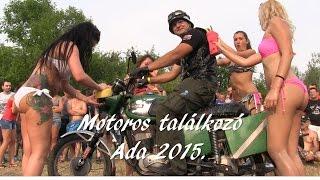 Motoros Találkozó Ada 2015.
