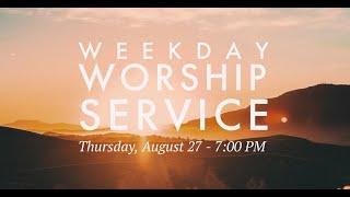 Weekday Worship Service - August 27, 2020
