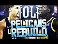 Klay Thompson and Draymond Green Traded  Rebuilding The New Orleans Pelicans  NBA 2K18 My League