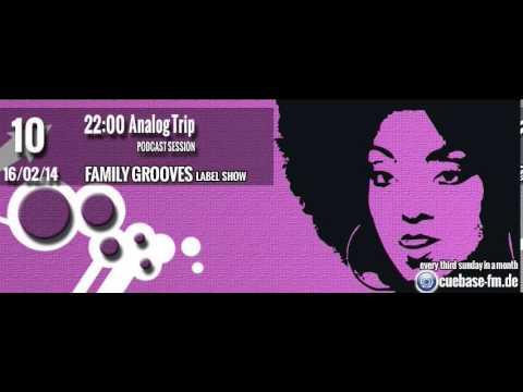 Analog Trip - Family Grooves Radioshow 16-2-2014 @ Cubase-fm.de ▲ Deep House  dj set free download