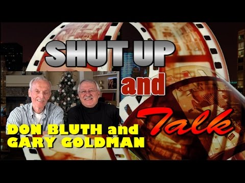 Shut Up and Talk: Don Bluth and Gary Goldman Part 1