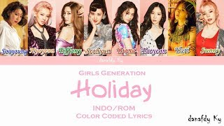 (INDO-ROM) Girls' Generation (소녀시대) – Holiday  Color Coded Lyrics _danafdy Ky